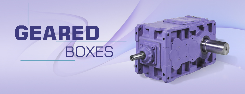 Geared Boxes